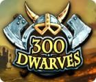 Žaidimas 300 Dwarves