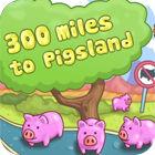 Žaidimas 300 Miles To Pigland