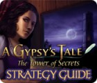 Žaidimas A Gypsy's Tale: The Tower of Secrets Strategy Guide