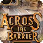 Žaidimas Across The Barrier
