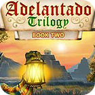 Žaidimas Adelantado Trilogy: Book Two