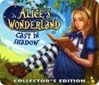 Žaidimas Alice's Wonderland: Cast In Shadow Collector's Edition