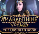 Žaidimas Amaranthine Voyage: The Obsidian Book