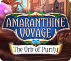 Žaidimas Amaranthine Voyage: The Orb of Purity