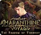 Žaidimas Amaranthine Voyage: The Shadow of Torment