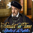 Žaidimas Amulet of Time: Shadow of la Rochelle