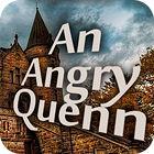 Žaidimas An Angry Queen