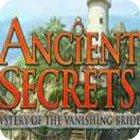 Žaidimas Ancient Secrets: Mystery of the Vanishing Bride