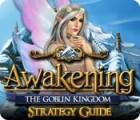 Žaidimas Awakening: The Goblin Kingdom Strategy Guide