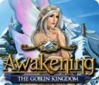 Žaidimas Awakening: The Goblin Kingdom