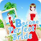 Žaidimas Become A Perfect Bride