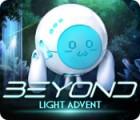 Žaidimas Beyond: Light Advent
