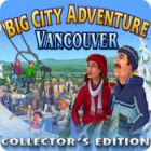 Žaidimas Big City Adventure: Vancouver Collector's Edition