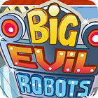 Žaidimas Big Evil Robots
