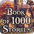 Žaidimas Book Of 1000 Stories
