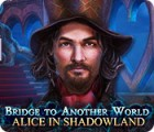 Žaidimas Bridge to Another World: Alice in Shadowland