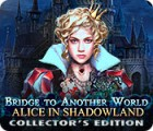 Žaidimas Bridge to Another World: Alice in Shadowland Collector's Edition