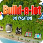 Žaidimas Build-a-lot: On Vacation