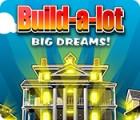 Žaidimas Build-a-Lot: Big Dreams