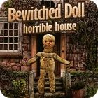 Žaidimas Bewitched Doll: Horrible House