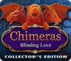 Žaidimas Chimeras: Blinding Love Collector's Edition