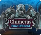 Žaidimas Chimeras: Price of Greed