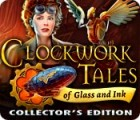 Žaidimas Clockwork Tales: Of Glass and Ink Collector's Edition