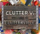 Žaidimas Clutter V: Welcome to Clutterville