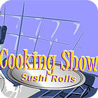 Žaidimas Cooking Show — Sushi Rolls