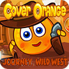 Žaidimas Cover Orange Journey. Wild West