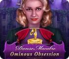 Žaidimas Danse Macabre: Ominous Obsession