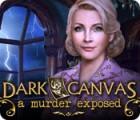 Žaidimas Dark Canvas: A Murder Exposed