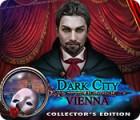 Žaidimas Dark City: Vienna Collector's Edition