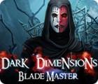Žaidimas Dark Dimensions: Blade Master