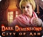 Žaidimas Dark Dimensions: City of Ash