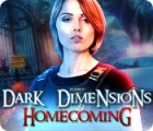 Žaidimas Dark Dimensions: Homecoming