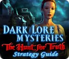 Žaidimas Dark Lore Mysteries: The Hunt for Truth Strategy Guide