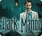 Žaidimas Dark Manor: A Hidden Object Mystery