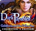 Žaidimas Dark Parables: Goldilocks and the Fallen Star Collector's Edition