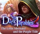 Žaidimas Dark Parables: The Little Mermaid and the Purple Tide Collector's Edition