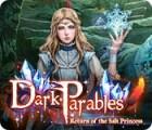 Žaidimas Dark Parables: Return of the Salt Princess