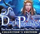 Žaidimas Dark Parables: The Swan Princess and The Dire Tree Collector's Edition
