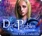 Žaidimas Dark Parables: The Final Cinderella