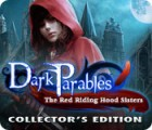 Žaidimas Dark Parables: The Red Riding Hood Sisters Collector's Edition