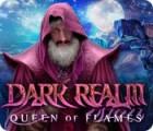 Žaidimas Dark Realm: Queen of Flames