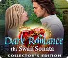 Žaidimas Dark Romance 3: The Swan Sonata Collector's Edition