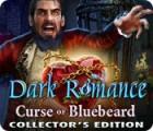 Žaidimas Dark Romance: Curse of Bluebeard Collector's Edition
