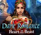 Žaidimas Dark Romance: Heart of the Beast