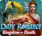Žaidimas Dark Romance: Kingdom of Death