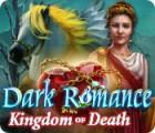 Žaidimas Dark Romance: Kingdom of Death